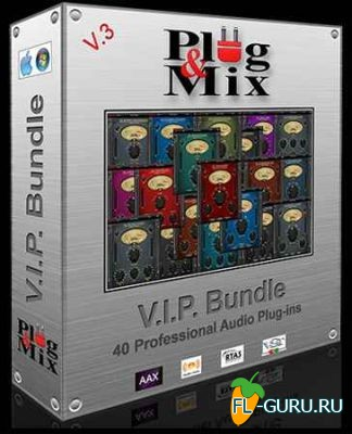 Plug and Mix VIP Bundle 3.2.0 VST, RTAS, AAX x86 x64 [09.2014]