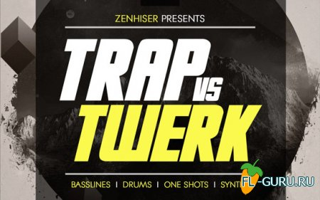 Zenhiser - Trap Vs Twerk