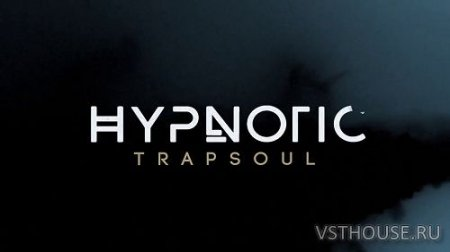 Big Fish Audio - Hypnotic Trapsoul (KONTAKT) - сэмплы trap kontakt