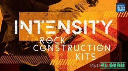 Big Fish Audio - Intensity Rock Construction Kits (KONTAKT) - сэмплы rock kontakt