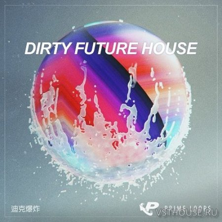 Prime Loops - Dirty Future House (MIDI, WAV) - сэмплы future house