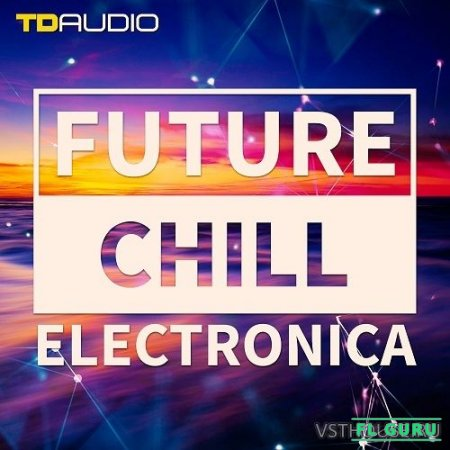 Industrial Strength - TD Audio - Future Chill & Electronica (MIDI, WAV) - сэмплы electronica