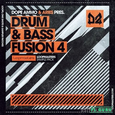 Loopmasters - Dope Ammo & Aries Drum&Bass Fusion Vol.4 (REX2, WAV) - сэмплы dubstep