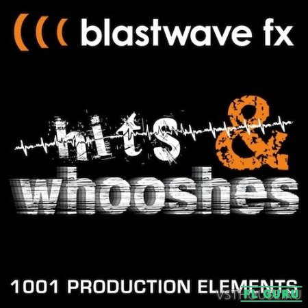 Blastwave FX - Hits and Whooshes (WAV) - звуковые эффекты