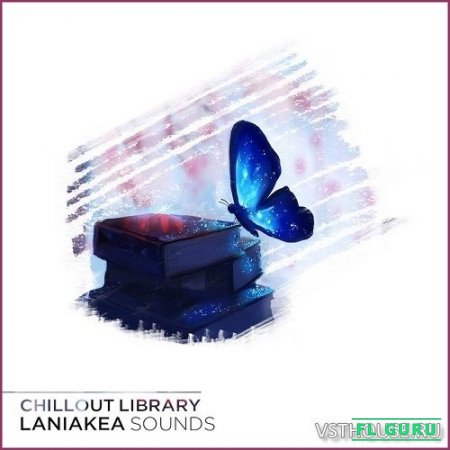 Laniakea Sounds - Chillout Library (MIDI, WAV) - сэмплы chillout