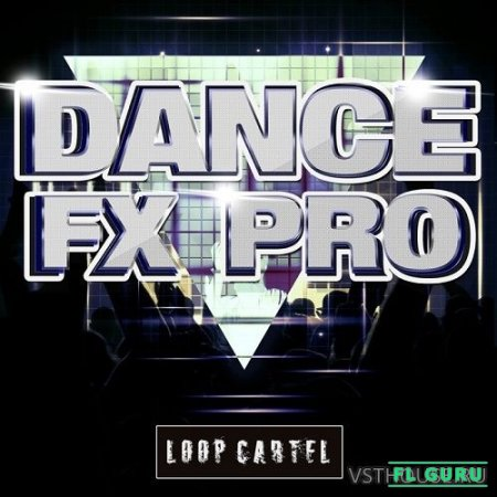 Loop Cartel - Dance FX Pro (WAV, ACID) - звуковые эффекты