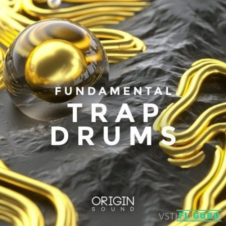 Origin Sound - Fundamental Trap Drums (WAV) - сэмплы ударных