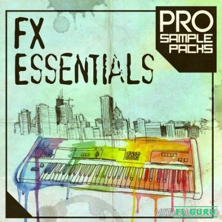 Pro Sample Packs - FX Essentials (WAV) - звуковые эффекты