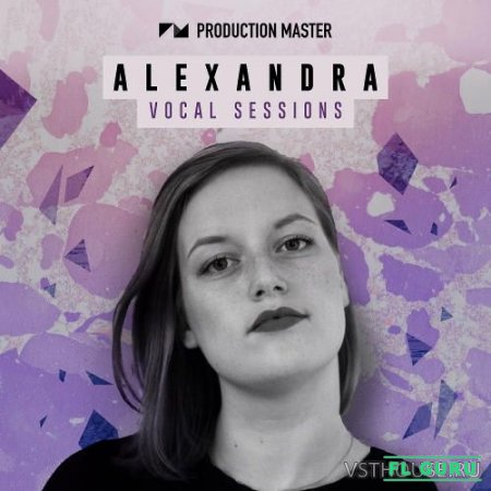 Production Master - Alexandra Vocal Sessions (WAV) - вокальные сэмплы