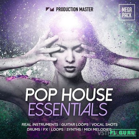 Production Master - Pop House Essentials (MIDI, WAV) - сэмплы pop