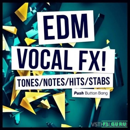 Push Button - Bang EDM Vocal FX (WAV) - вокальные сэмплы