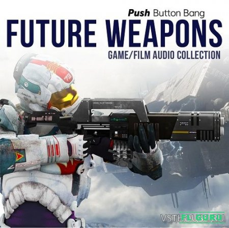 Push Button - Bang Future Weapons 96 kHz (WAV) - звуковые эффекты, сэмплы cinema