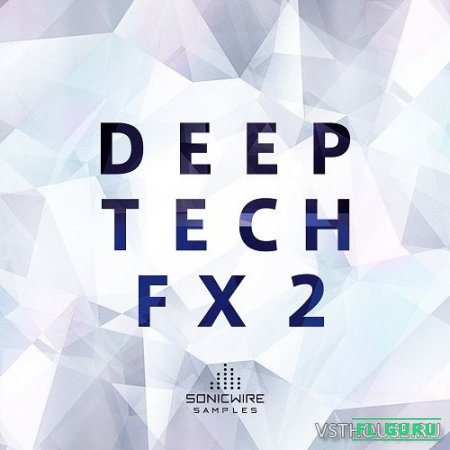 Sonicwire Samples - Deep Tech FX 2 (WAV) - звуковые эффекты