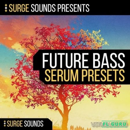 Surge Sounds - Future Bass For Serum (WAV, FXP, NMSV, MIDI) - пресеты для Serum