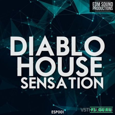 EDM Sound Productions - Diablo House Sensation (MIDI, WAV) - сэмплы future house