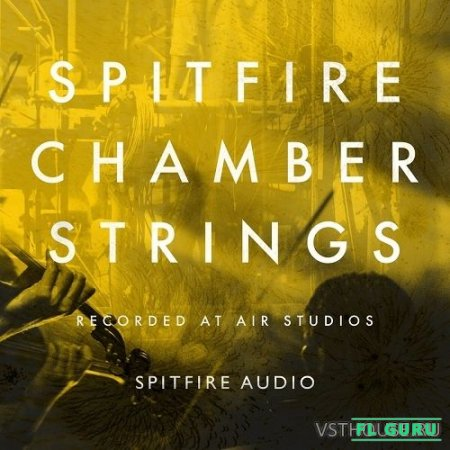 Spitfire Audio - Chamber Strings (KONTAKT) - сэмплы струнных kontakt