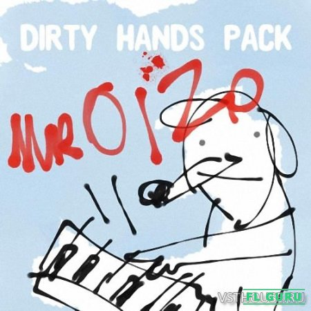 Splice Sounds - Mr Oizo - Dirty Hands Pack (WAV) - сэмплы house