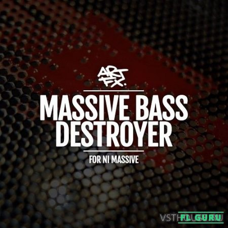 ARTFX - Massive Bass Destroyer Volume 1 (SYNTH PRESET) - пресеты для Massive