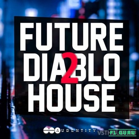 Audentity Records - Future Diablo House 2 (MIDI, WAV, SYLENTH1, MASSIVE) - сэмплы future house
