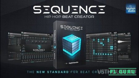 Big Fish Audio - Sequence Hip Hop Beat Creator (KONTAKT) - секвенсор kontakt, сэмплы hip hop kontakt