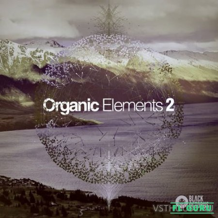 Black Octopus Sound - Organic Elements 2 (WAV, TUTORIAL) - сэмплы progressive house