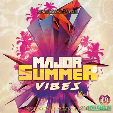 King Loops - Major Summer Vibes Vol.1 (MIDI, WAV, SYLENTH1) - сэмплы pop