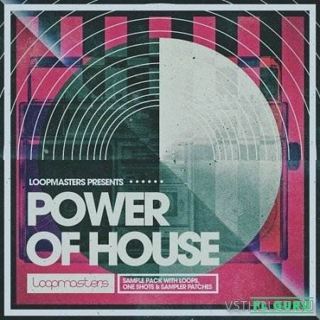 Loopmasters - Power Of House (HALION, KONTAKT, EXS24, KONG, NNXT, SFZ, REX2, MASSIVE, MIDI, WAV) - сэмплы house