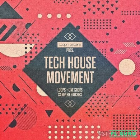 Loopmasters - Tech House Movement (HALION, KONTAKT, EXS24, KONG, NNXT, SFZ, REX2, WAV) - сэмплы tech house