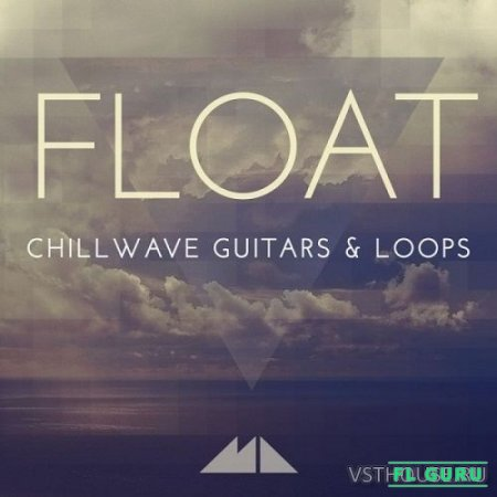 ModeAudio - Float Chillwave Guitars & Loops (MIDI, WAV) - сэмплы гитары
