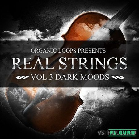Organic Loops - Real Strings Vol.3 Dark Moods (KONTAKT, HALION, NNXT, EXS24, REX2, SFZ, WAV) - сэмплы струнных