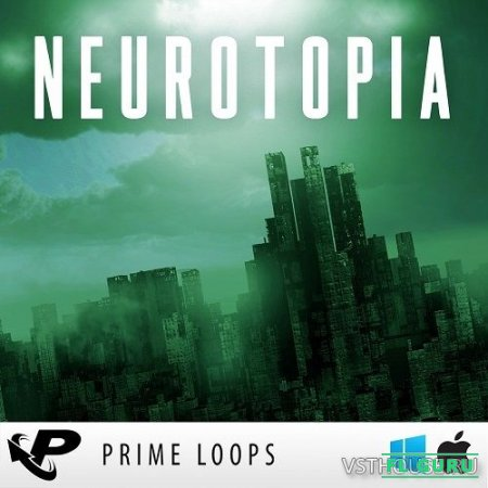 Prime Loops - Neurotopia (WAV) - сэмплы electronica