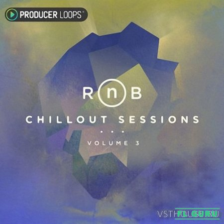 Producer Loops - RnB Chillout Sessions Vol.3 (MIDI, WAV) - сэмплы RnB