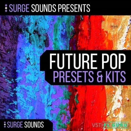 Surge Sounds - Future Pop (WAV, MIDI, SERUM) - сэмплы future pop, пресеты для Serum