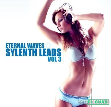 Eternal Waves - Sylenth Leads Vol.3 (SOUNDBANK) - пресеты для Sylenth1
