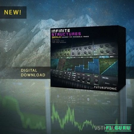Futurephonic - Infinite Structures Serum Soundset for Psychedelic Trance (WAV, FXP, MP4) - пресеты для Serum
