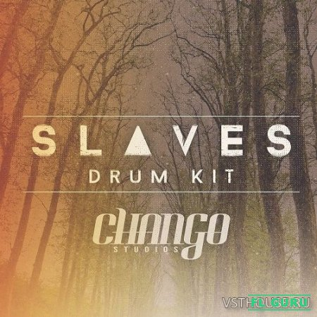 Chango Studios - Chango Studios Slaves Drum Kit (KONTAKT) - сэмплы ударных Kontakt