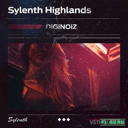 Diginoiz - Sylenth Highlands (SYNTH PRESET) - пресеты для Sylenth1