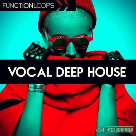 Function Loops - Vocal Deep House (MIDI, WAV, KORG, SYLENTH1) - вокальные сэмплы