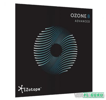 iZotope - Ozone Advanced 8.00, VST, VST3, AAX, RTAS, EXE x86 x64 (FiX, NO INSTALL, SymLink Installer) - плагин для мастеринга