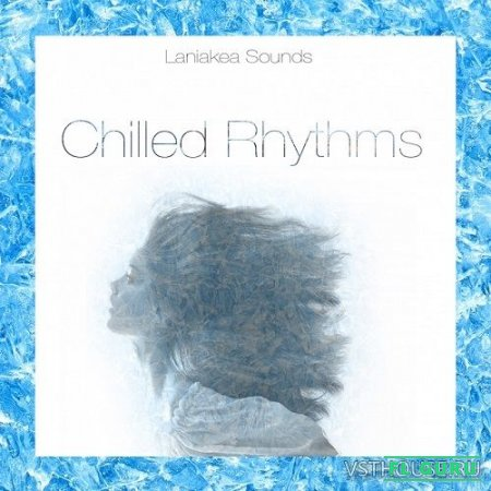 Laniakea Sounds - Chilled Rhythms Vol.1 (MIDI, WAV) - сэмплы chillout