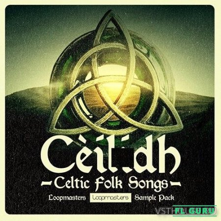 Loopmasters - Ceilidh - Celtic Folk Songs (REX2, WAV) - этнические сэмплы