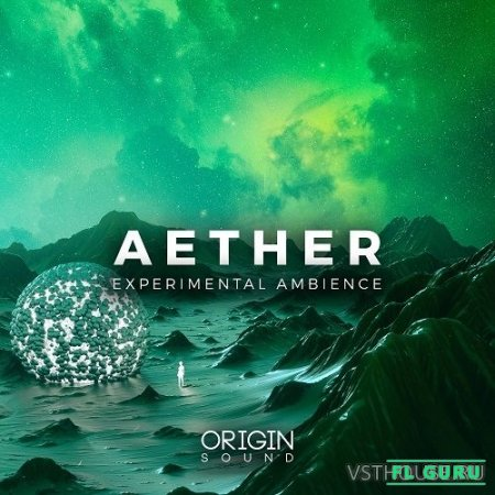 Origin Sound - Aether (MIDI, WAV, SERUM) - сэмплы ambient, сэмплы chillout