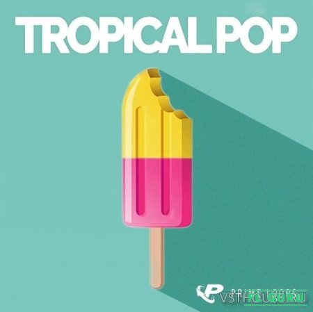 Prime Loops - Tropical Pop (WAV) - сэмплы pop