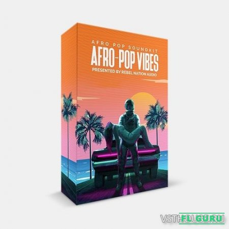 Rebel Nation Audio - Afro Pop Vibes (MIDI, WAV) - сэмплы RnB, сэмплы pop