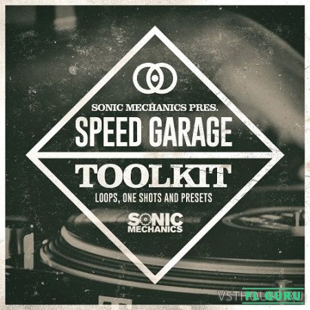Sonic Mechanics - Speed Garage Toolkit (EXS24, HALION, KONTAKT, WAV) - сэмплы uk garage