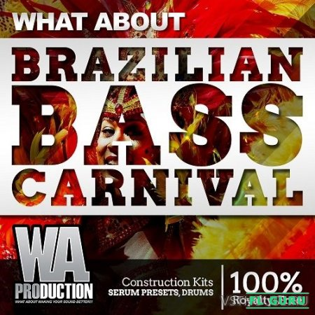 WA Production - What About Barzilian Bass (WAV, MIDI, FLSTUDIO, SYLENTH1, MASSIVE) - сэмплы future bass
