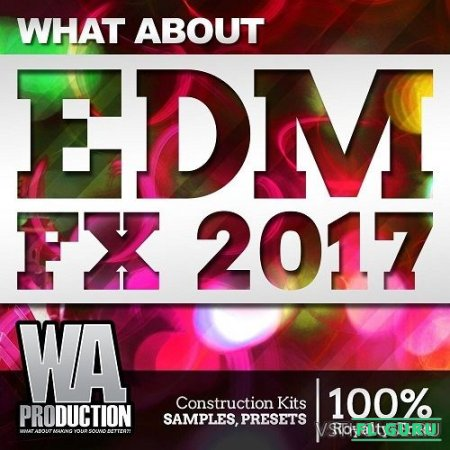 WA Production - What About EDM FX 2017 (WAV) - звуковые эффекты