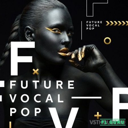 Diginoiz - Future Vocal Pop (MIDI, WAV, SERUM, SYLENTH1, SPIRE) - вокальные сэмплы