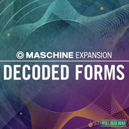 Native Instruments - Decoded Forms (MASCHINE) - сэмплы Masсhine