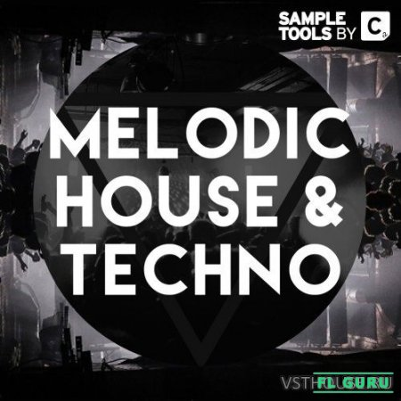 Sample Tools by Cr2 - Melodic House & Techno (MIDI, WAV) - сэмплы house